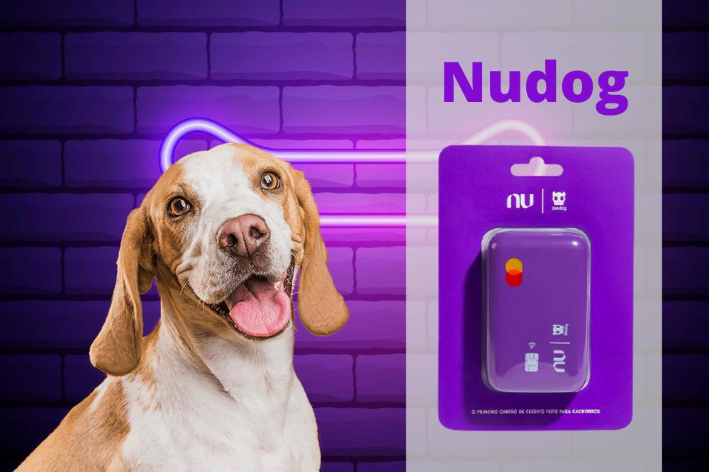 Nudog cartão de crédito para cachorro da Nubank